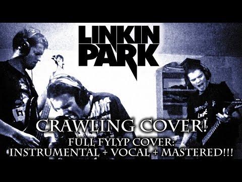 Linkin Park - Crawling - Full Fylyp Cover ( Instrumental + Vocal + Mastering ) - Drop B Tuning