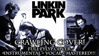 linkin park - crawling - full fylyp cover ( instrumental + vocal + mastering ) - drop b tuning