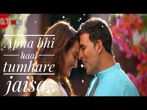 Apna Bhi Haal Tumhare Jaisa..  New Song 2018  Akshay. Kumar   Sonakshi Sinha   G.T World Channel