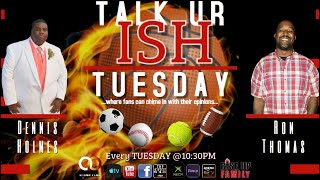 Talk Ur Ish Tuesday S1 E16