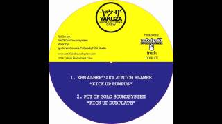 "Ken Albert a.k.a. Junior Flames & Pot Of Gold Sound ""Kick Up Rumpus /  Kick Up Dubplate"""