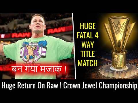 Huge RAW Return CONFIRMED ! John Cena JOKE on Heel Turn ! Fatal 4 Way Championship Match Crown Jewel