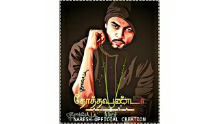 gana song whatsapp status | chennai gana rowdy song whatsapp status |tamil new status