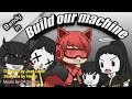 Build Our Machine Bendy And The Ink Machine Song