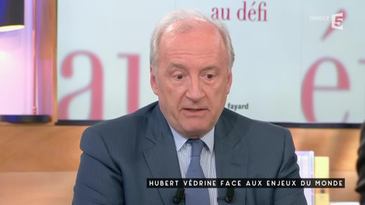 Hubert Vedrine face au monde - C à vous - 11/04/2016