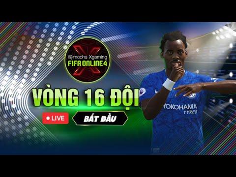 TRỰC TIẾP: VÒNG 16 MOCHA XGAMING FIFA ONLINE 4