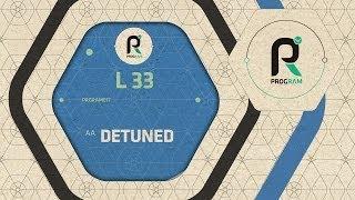 L 33 - Detuned
