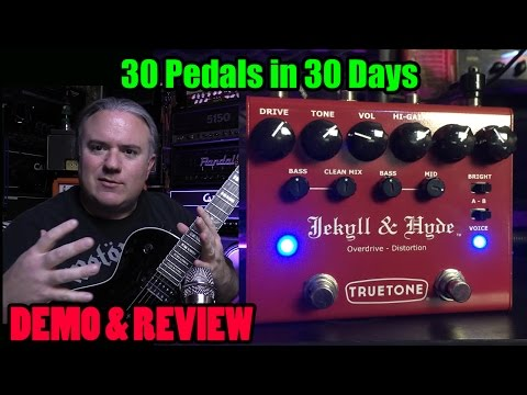TRUETONE Jekyll & Hyde - DEMO & REVIEW- 30 Pedals in 30 Days 2015