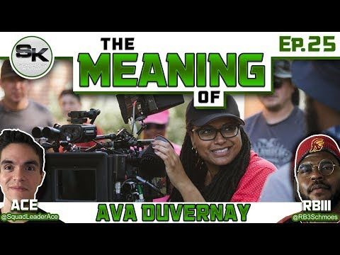 """""""The Meaning of"""" Podcast Ep.25 - Ava DuVernay + A Wrinkle in Time SPOILER Review"""