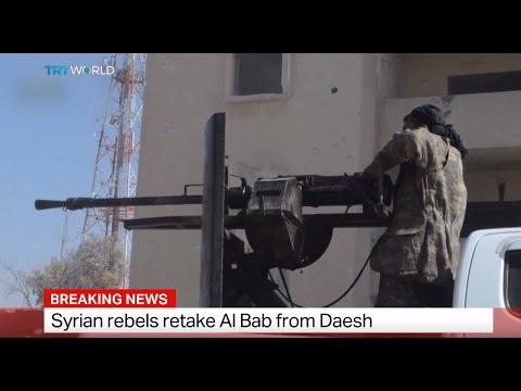 Breaking News: Syrian rebels retake Al Bab from Daesh
