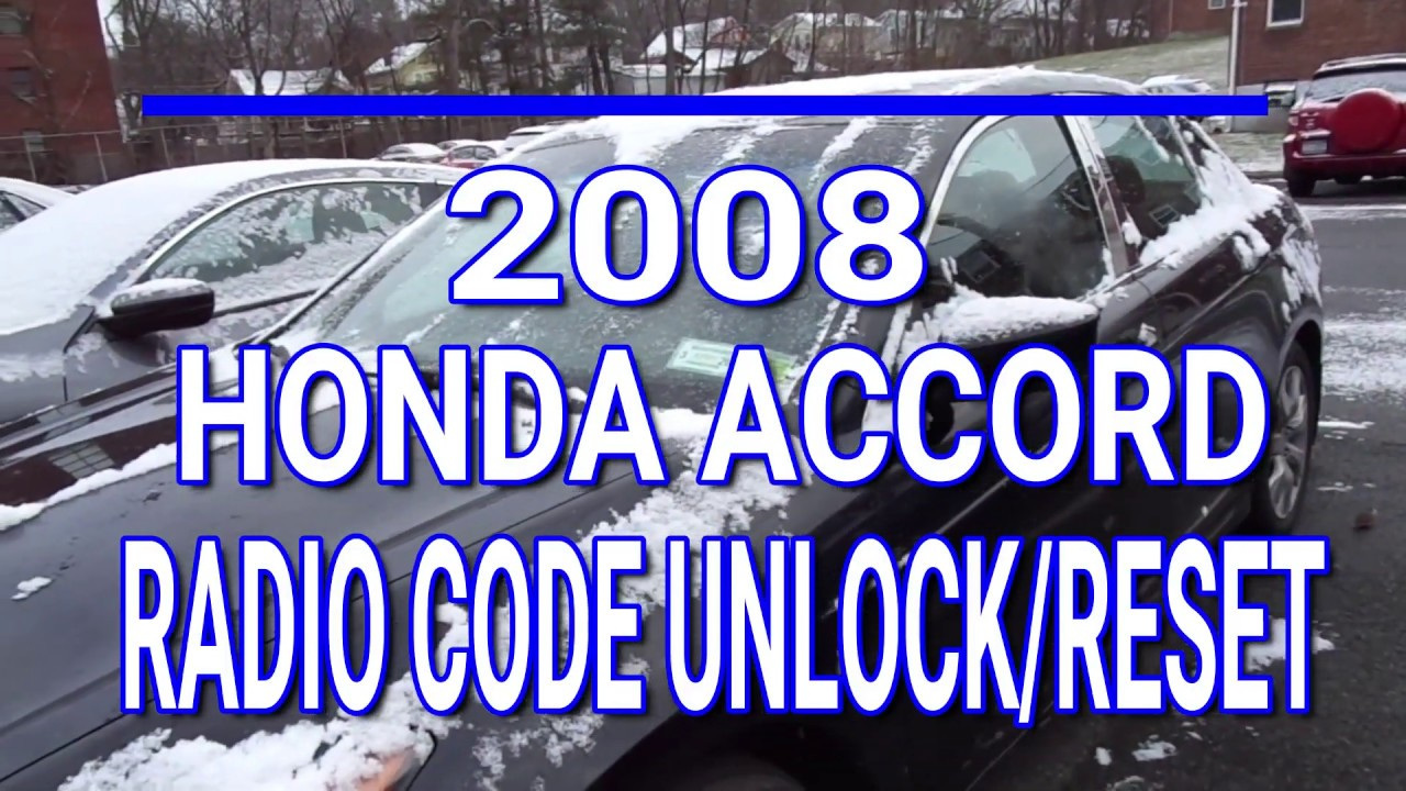 2008 Honda Accord Radio Code Unlock And Reset Step By Step Youtube