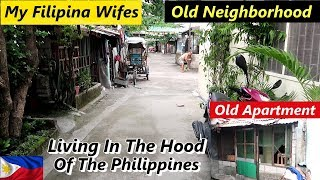 LIVING in the HOOD of the PHILIPPINES : My Filipina Wifes Old Neighborhood & Apartment