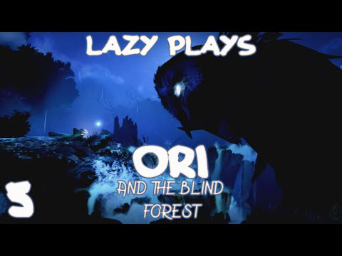 Lazy Play's - Ori and the Blind Forest - Part 5 - Ginso Tree