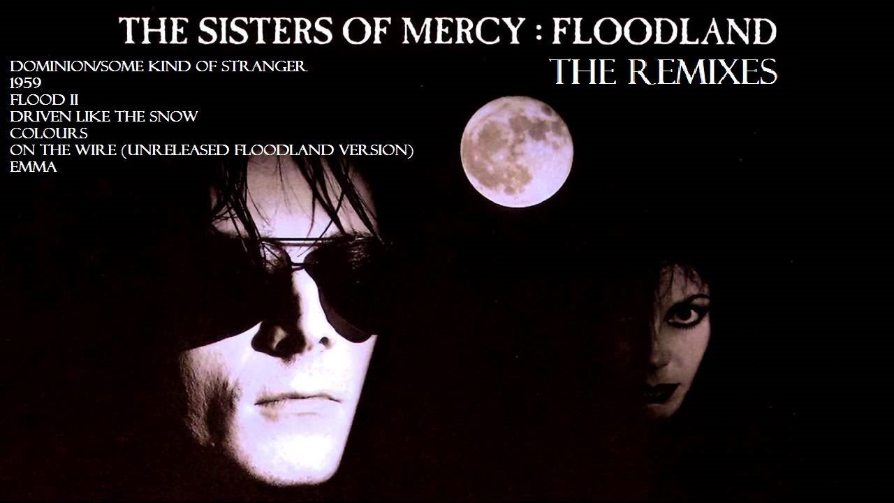 The Sisters Of Mercy Floodland The Remixes Full Album