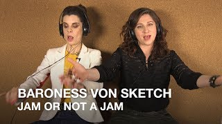 Baroness von Sketch plays Jam or Not a Jam!