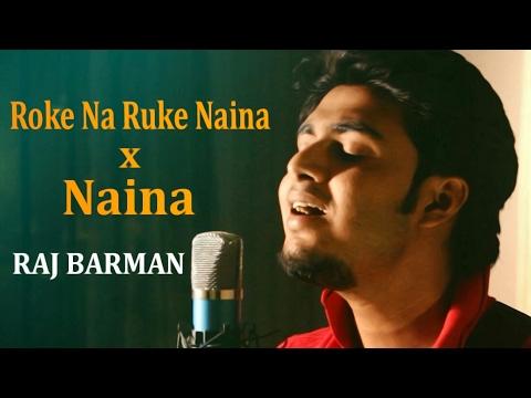 Mashup - Roke Na Ruke Naina (Badrinath Ki...