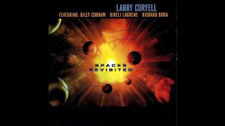 Larry Coryell - Spaces Revisited [Full Album]