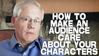 How To Make The Audience Care About Your Characters by John Truby