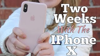 Two Weeks With The IPhone X!!!