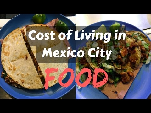 Cost of Living in Mexico City - FOOD!