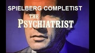Spielberg Completist: The Psychiatrist: Par For Th