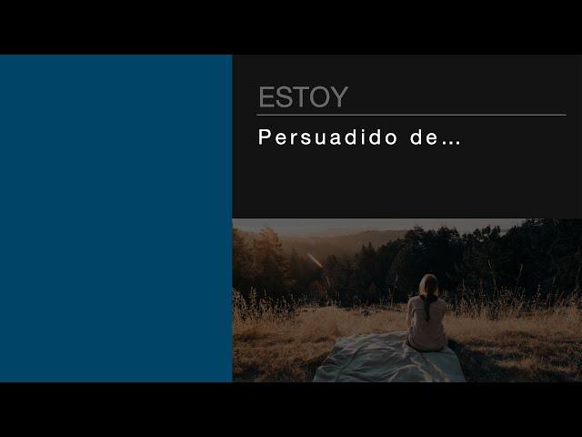 Estoy persuadido de ... | Pr. Benigno Sañudo