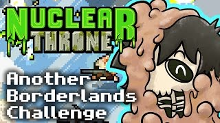 Nuclear Throne - Screaming Potatoes (another Borderlands Challenge)