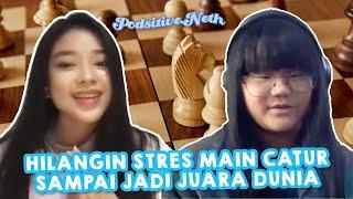 HILANGIN STRES DENGAN MAIN CATUR MALAH JADI JUARA DUNIA, SAMANTHA EDITHSO - PODSITIVE.NETH EPS.3