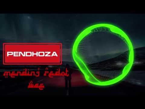 Pendhoza - Mending  Pedot Wae