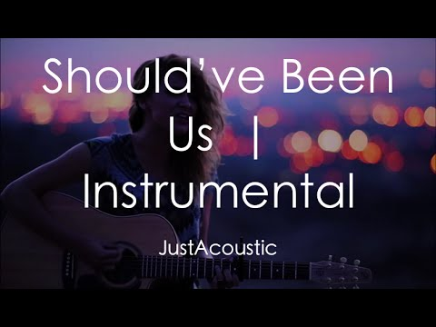 Should've Been Us - Tori Kelly (Acoustic Instrumental)