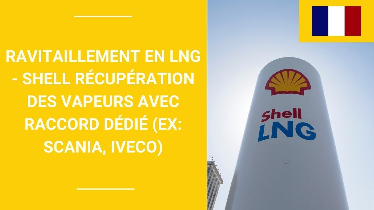 Ravitaillement en LNG - Shell Récupération des vapeurs avec raccord dédié (ex: Scania, Iveco)