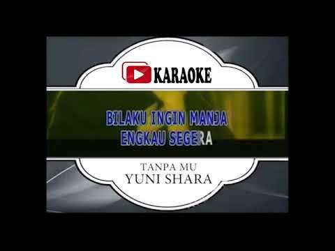 Lagu Karaoke YUNI SHARA - TANPAMU (POP INDONESIA) | Official Karaoke Musik Video