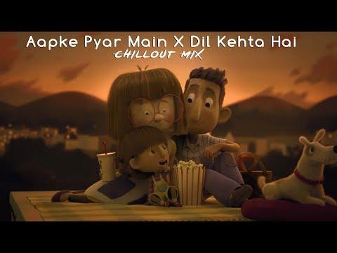 Aapke Pyaar Main X Dil Kehta Hai | Chillout Mix | Animated Video | Dj BLAZE