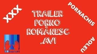 Trailer Porno Romanesc.avi