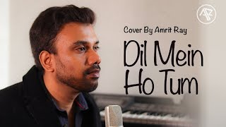 dil-mein-ho-tum-aankhon-mein-tum-remix-cheat-india-cover-by-amrit-ray