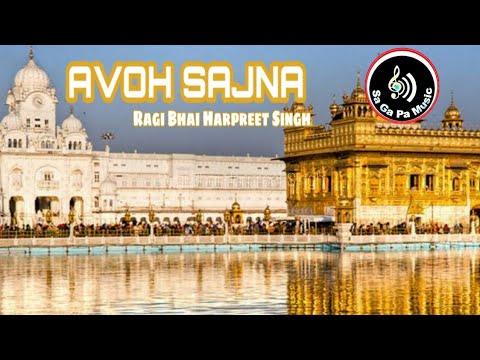 AVOH SAJNA ( Ragi Bhai Harpreet Singh )