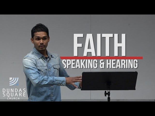 How speaking and hearing connects to Faith!