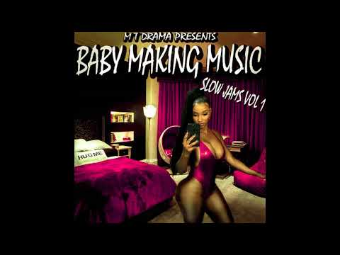 Baby making music (slowjams)