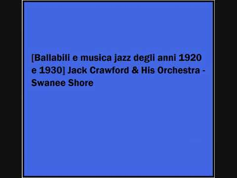Jack Crawford & His Orchestra - Swanee Shore