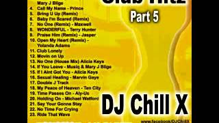 Club Hitz 5 - DJ Chill X House Mix - for cds and parties go to www.djchillx.com