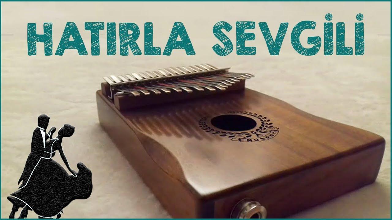 Hatırla Sevgili - Kalimba Cover