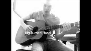 Big Burned Hand - Cover