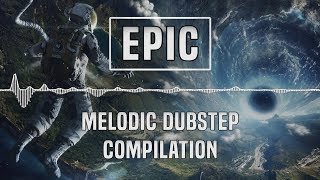 [Epic] Melodic Dubstep Compilation | 1 Hour