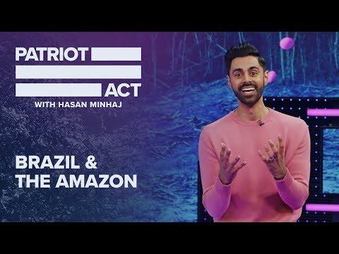 Brazil And The Amazon   Patriot Act with Hasan Minhaj   Netflix