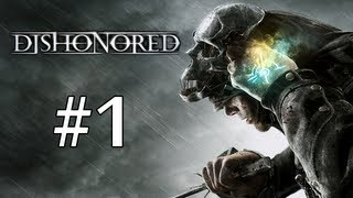 Dishonored Walkthrough / Gameplay Part 1 - All Is Not Well