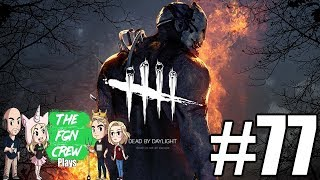 The FGN Crew Plays: Dead by Daylight #77 - Lucky Doors