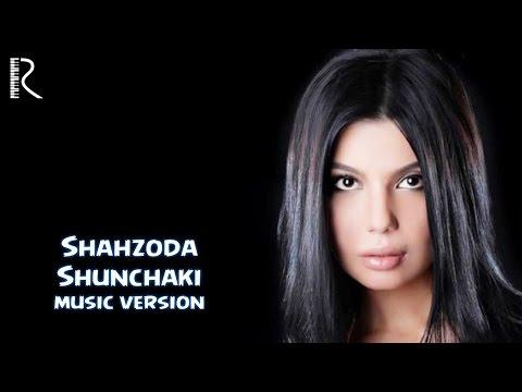 Shahzoda - Shunchaki (music version)