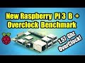 NEW Raspberry Pi 3 B Plus + Overclock Benchmark Test 1.57Ghz!