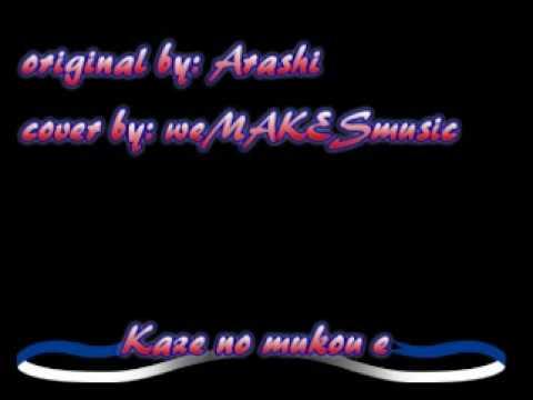 Welcome karu ~ kaze no mukou e (arashi) weMAKESmusic♪ cover