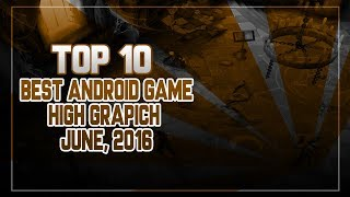Top 10 Best Android Games 2016 July